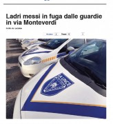 Ladri messi in fuga dalle guardie in via Monteverdi